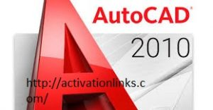 AutoCAD 2010 Crack + Serial Key Free Download 2020