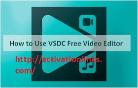 VSDC Video Editor Crack + Serial Key Free Download 2020